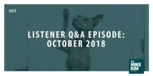 004: Listener Q&A Episode